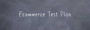 Ecommerce Test Plan