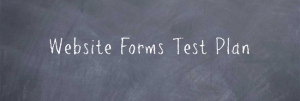 Website forms test plan