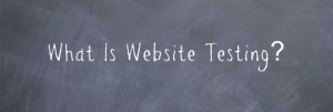 What is website testing?