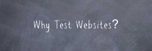 Why testing websites?