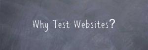Why testing websites?